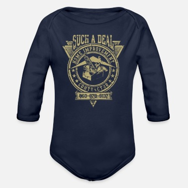 Home Improvement Funny Such a deal home improvement - Organic Long-Sleeved Baby Bodysuit