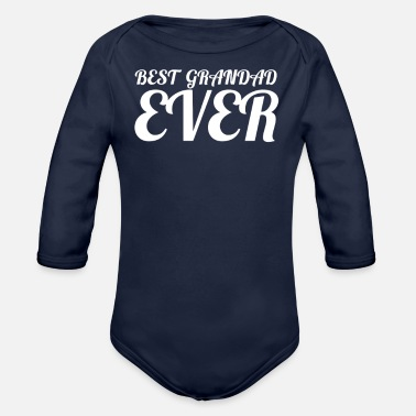 Best Grandfather Best Grandfather Ever - Organic Long-Sleeved Baby Bodysuit