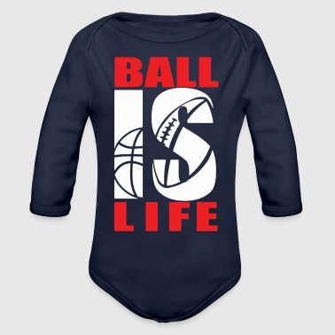 BALL IS LIFE FUNNY SPORTS - Organic Long Sleeve Baby Bodysuit