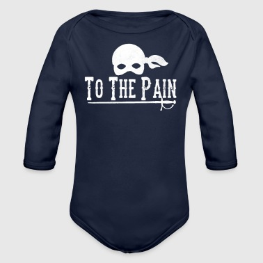 To The Pain - Organic Long Sleeve Baby Bodysuit