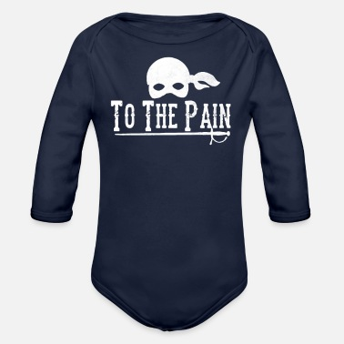 Pain To The Pain - Organic Long-Sleeved Baby Bodysuit