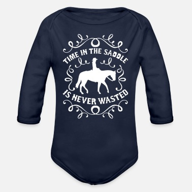 Saddle Time In The Saddle Is Never Wasted - Organic Long Sleeve Baby Bodysuit
