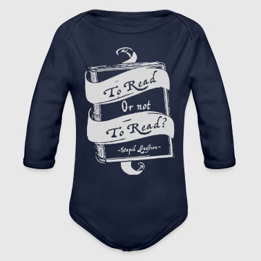 Read TO READ OR NOT TO READ - Organic Long Sleeve Baby Bodysuit