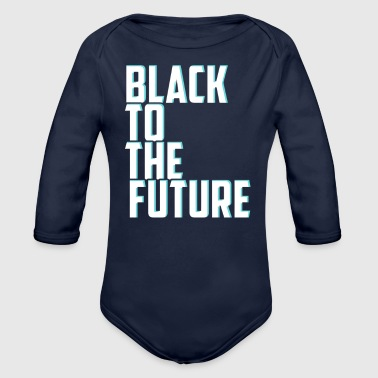 Black to the future - Organic Long Sleeve Baby Bodysuit