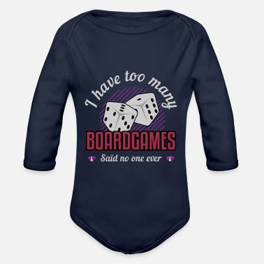 Game Too Many Board Games Said No One Ever - Organic Long-Sleeved Baby Bodysuit