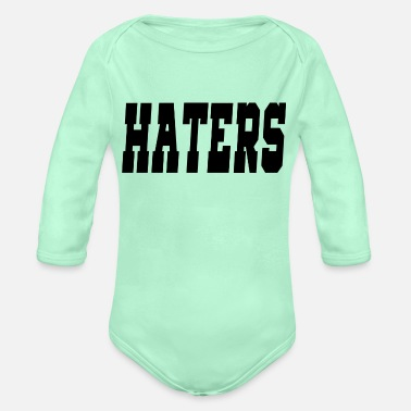 Haters haters - Organic Long-Sleeved Baby Bodysuit