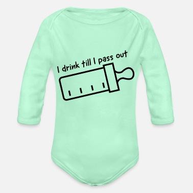 Out I drink till I pass out - Organic Long-Sleeved Baby Bodysuit