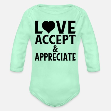 Socially Acceptable Social Justice Gift Love Accept & Appreciate - Organic Long-Sleeved Baby Bodysuit