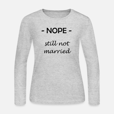 Married Not Married - Women's Long Sleeve Jersey T-Shirt