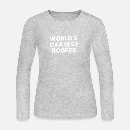 Roof Long-Sleeve Shirts - World's okayest roofer - Women's Jersey Longsleeve Shirt gray
