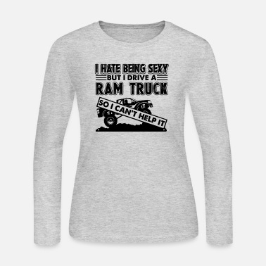 Ram I Drive A Ram Truck Shirt - Women's Long Sleeve Jersey T-Shirt
