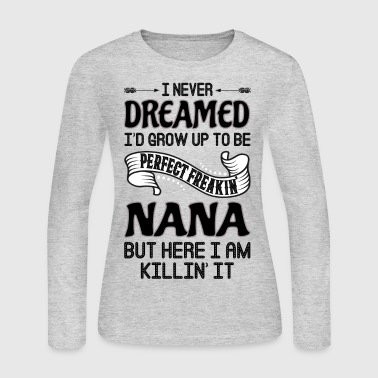 Perfect Freakin' Nana - Women's Long Sleeve Jersey T-Shirt