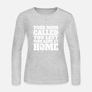 Rugby You Left Your Game At Home Funny Rugby - Women's Long Sleeve Jersey T-Shirt