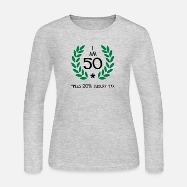 50 Plus 60 - 50 plus tax - Women's Long Sleeve Jersey T-Shirt