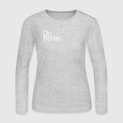 Do better. - Women's Long Sleeve Jersey T-Shirt
