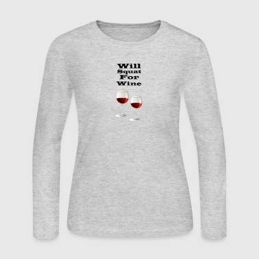 Will squat for wine - Women's Long Sleeve Jersey T-Shirt