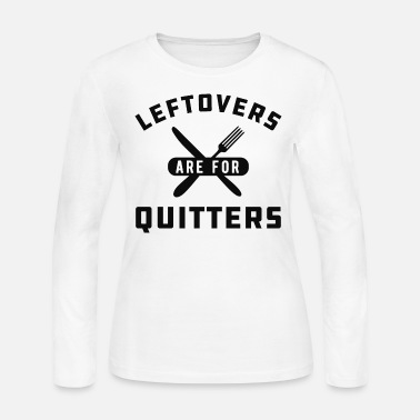 Shopping Thanksgiving - Leftovers are for quitters b - Women's Jersey Longsleeve Shirt