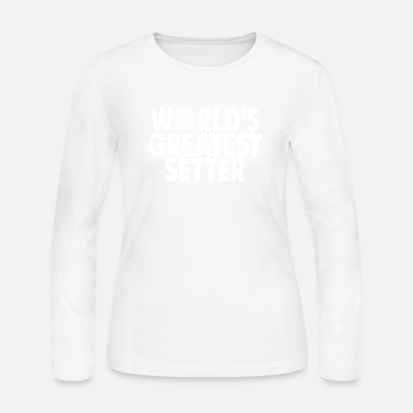 Volleyball Setter World's Greatest Setter, Volleyball Gift - Women's Long Sleeve Jersey T-Shirt