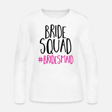Bride Squad Bridesmaid  - Women's Long Sleeve Jersey T-Shirt