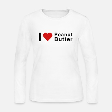 Butter I Love Peanut Butter - Women's Long Sleeve Jersey T-Shirt