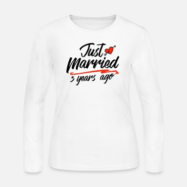 Marriage Just Married 3 Year Ago Funny Wedding Anniversary - Women's Jersey Longsleeve Shirt