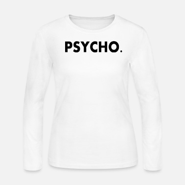 Ghetto psycho Psycho crazy - Women's Long Sleeve Jersey T-Shirt