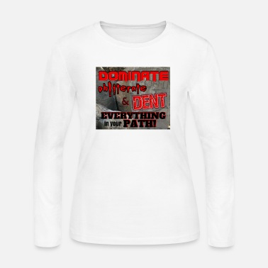 Dents Dominate Obliterate and Dent - Women's Jersey Longsleeve Shirt