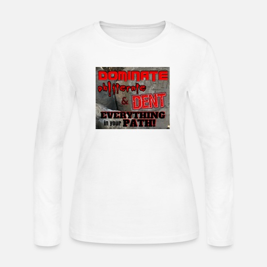 Motivation Long-Sleeve Shirts - Dominate Obliterate and Dent - Women's Jersey Longsleeve Shirt white