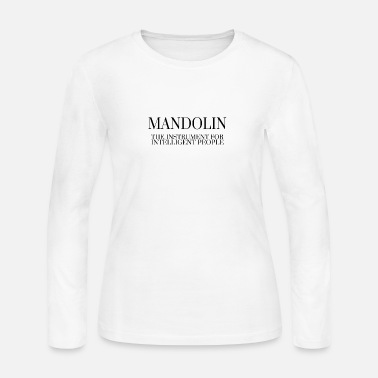Mandolin Musical Instrument MANDOLIN The Instrument For Intelligent People - Women's Jersey Longsleeve Shirt