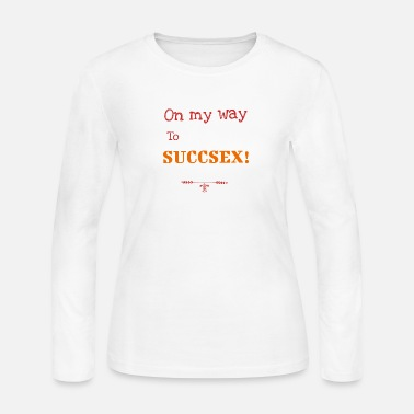 On My Way To Succsex! - Women's Jersey Longsleeve Shirt