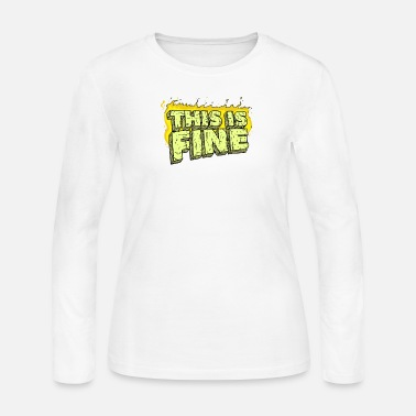Fine This Is Fine - Women's Long Sleeve Jersey T-Shirt