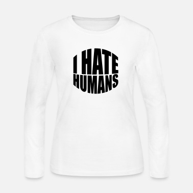 Humanity humans text sticker fuck you fuck off around hate - Women's Jersey Longsleeve Shirt