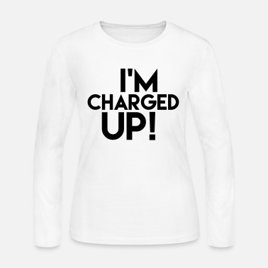 Jordan Drake I'm Charged Up Shirt - Women's Jersey Longsleeve Shirt