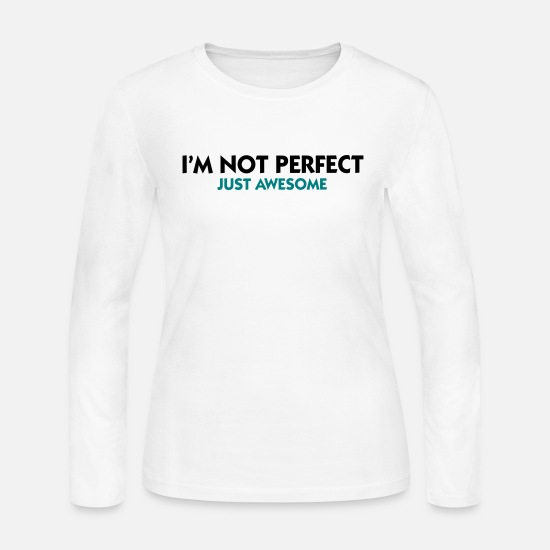 Awesome Long-Sleeve Shirts - Not Perfect Just Awesome (2c) - Women's Jersey Longsleeve Shirt white