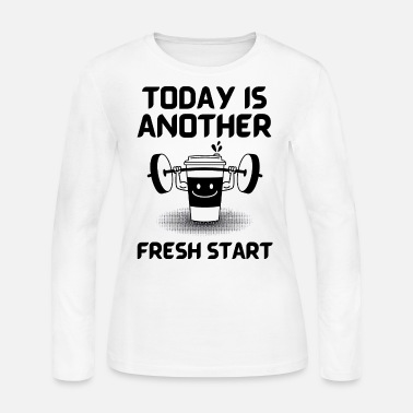 Today is another Fresh Start - Women's Jersey Longsleeve Shirt