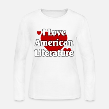 Literature I love American Literature - Women's Long Sleeve Jersey T-Shirt