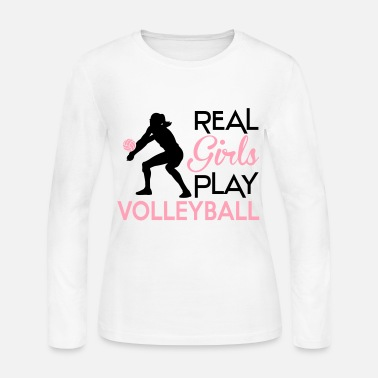 Play Real girls play volleyball - Women's Long Sleeve Jersey T-Shirt