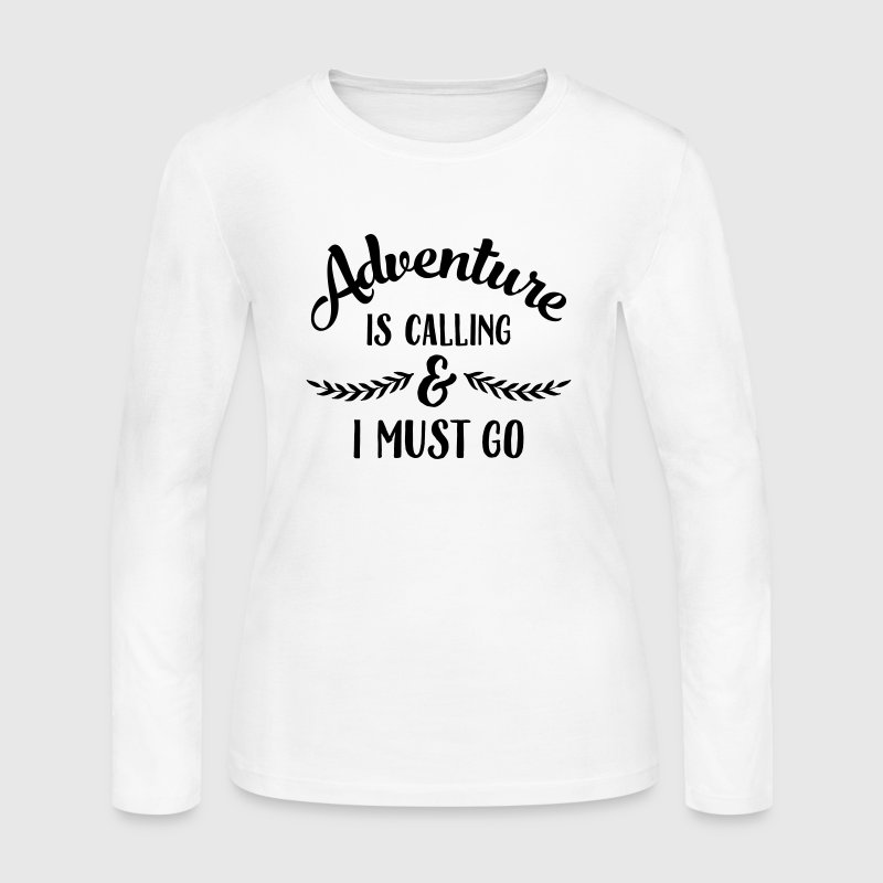 Adventure Is Calling & I Must Go - Women's Long Sleeve Jersey T-Shirt