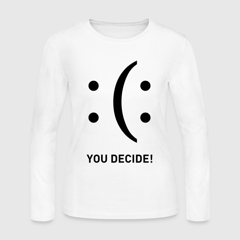 smiley you decide sad happy sadness smile - Women's Long Sleeve Jersey T-Shirt