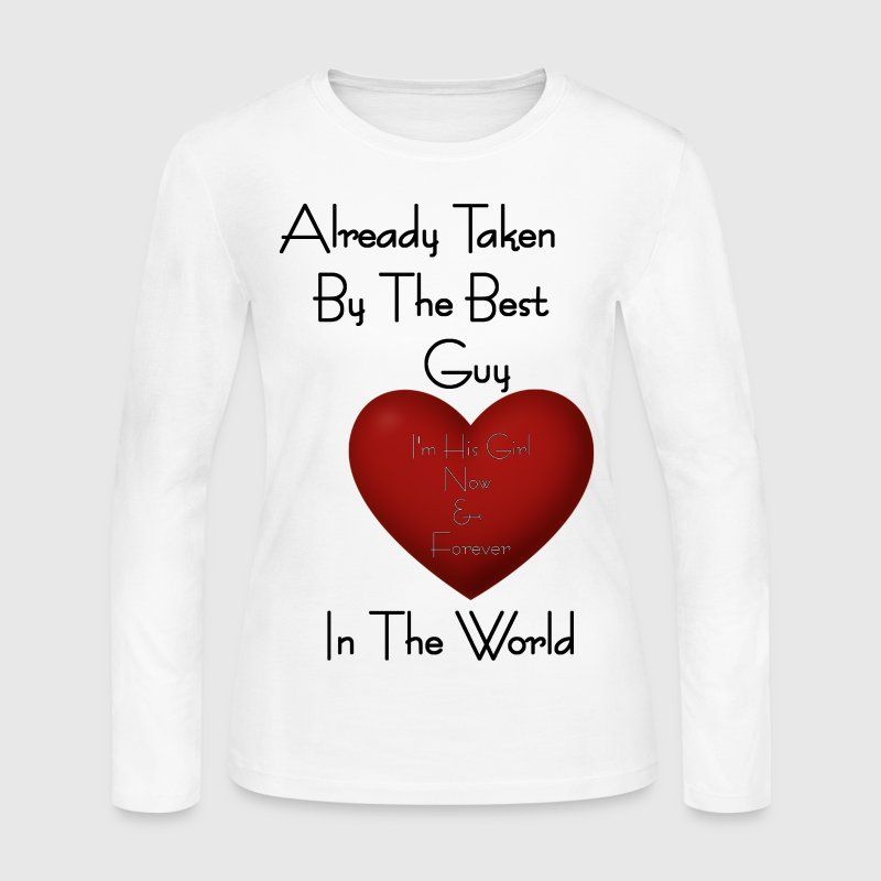 Girl Already Taken By The Best Guy - Women's Long Sleeve Jersey T-Shirt