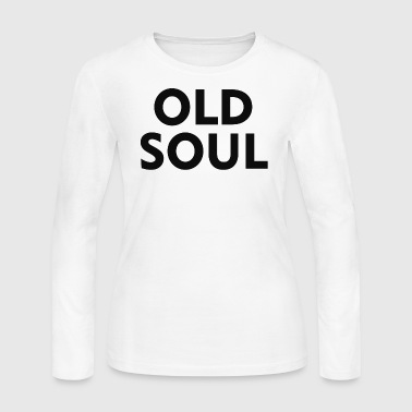 Old Soul - Women's Long Sleeve Jersey T-Shirt