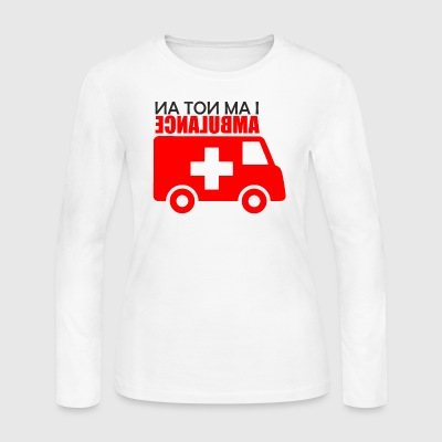 Not an Ambulance - Women's Long Sleeve Jersey T-Shirt