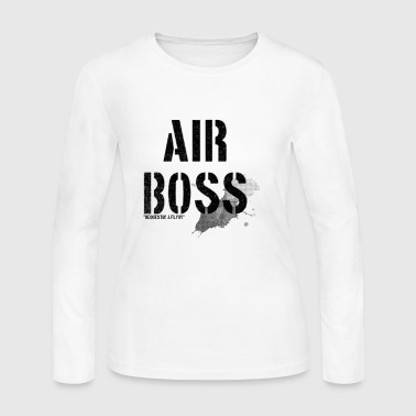 air boss requestin a flyby - Women's Long Sleeve Jersey T-Shirt