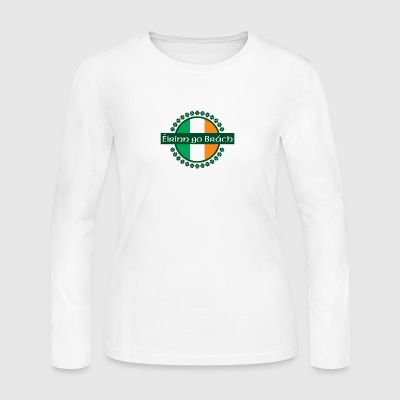 Eirinn go Brach translates to Ireland Forever! - Women's Long Sleeve Jersey T-Shirt