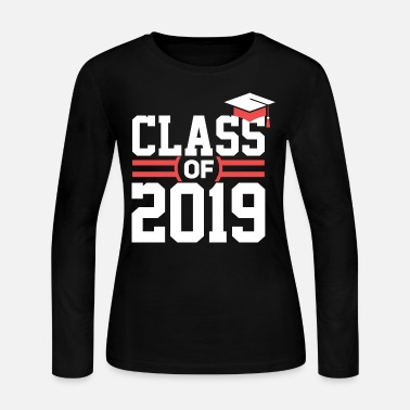 Class Of 2019 Class of 2019 Shirts - Women's Long Sleeve Jersey T-Shirt