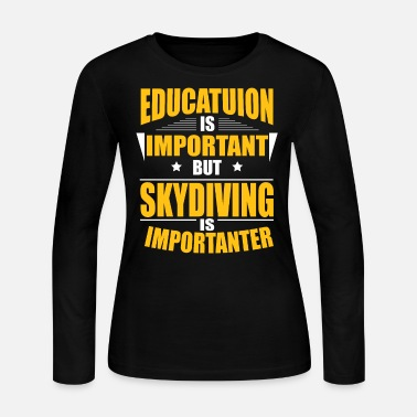 Important SKYDIVING IS IMPORTANTER - Women's Jersey Longsleeve Shirt