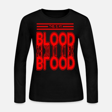 Blood Stains This is my blood type blood drop stains splatter - Women's Long Sleeve Jersey T-Shirt