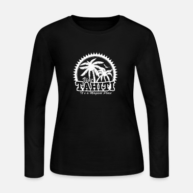 Tahiti Tahiti - It's a magical place - Women's Long Sleeve Jersey T-Shirt