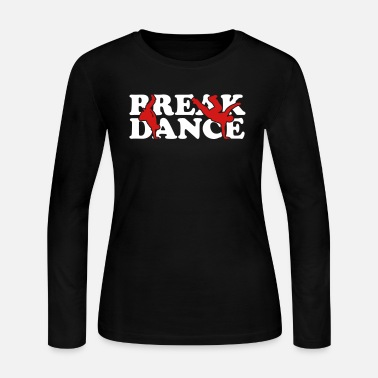 Break Dance Break Dance - Women's Long Sleeve Jersey T-Shirt