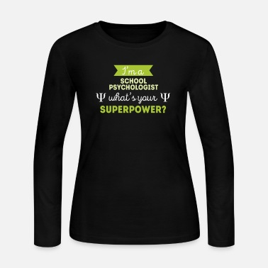 Im School Psychologist Superpower Professions T Shirt - Women's Jersey Longsleeve Shirt